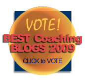 Click to vote for Best Coaching Blogs 2009