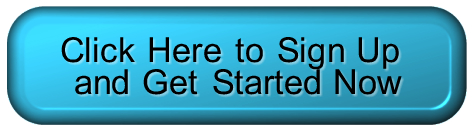 Click Here to Sign Up and Get Started Now