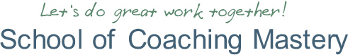 School of Coaching Mastery