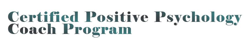 Certified Positive Psychology Coach Program