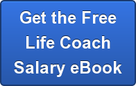 Get the Free Life Coach Salary eBook