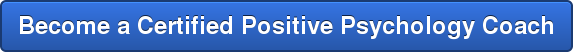 Become a Certified Positive Psychology Coach