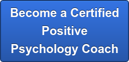 Learn About Certified Positive  Psychology Coach